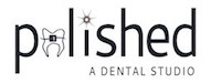 Polished - A Dental Studio | Dentistry & Orthodontics Lakeview